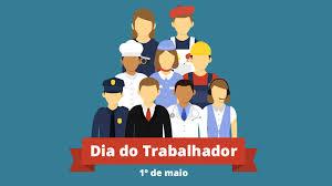 1 DE MAIO - DIA DO TRABALHADOR